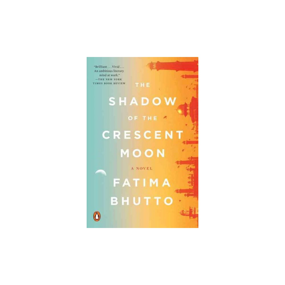 Shadow of the Crescent Moon (Reprint) (Paperback) (Fatima Bhutto)