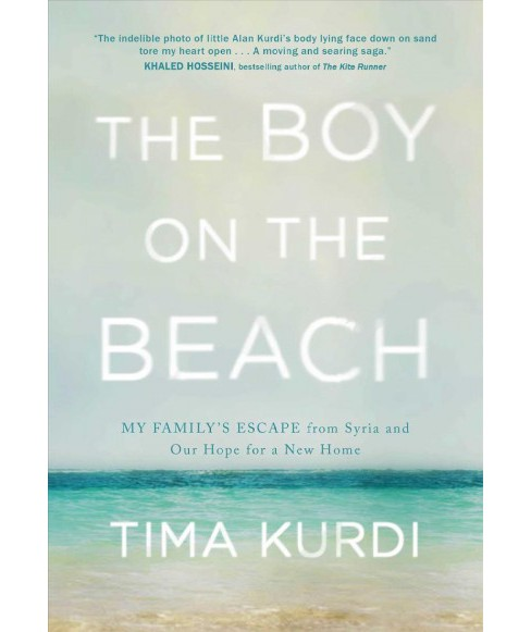Boy on the Beach : My Family's Escape from Syria and Our Hope for a New Home -  (Hardcover) - image 1 of 1