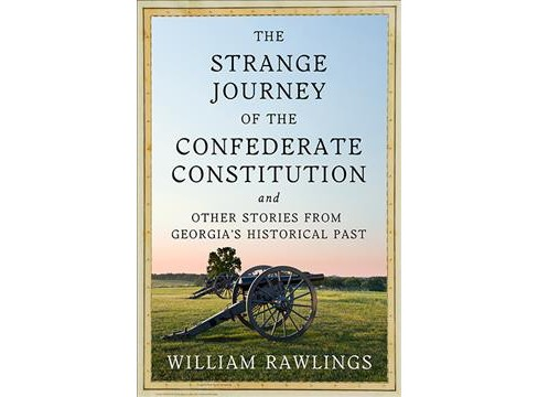 Strange Journey of the Confederate Constitution : And Other Stories from Georgia's Historical Past - image 1 of 1