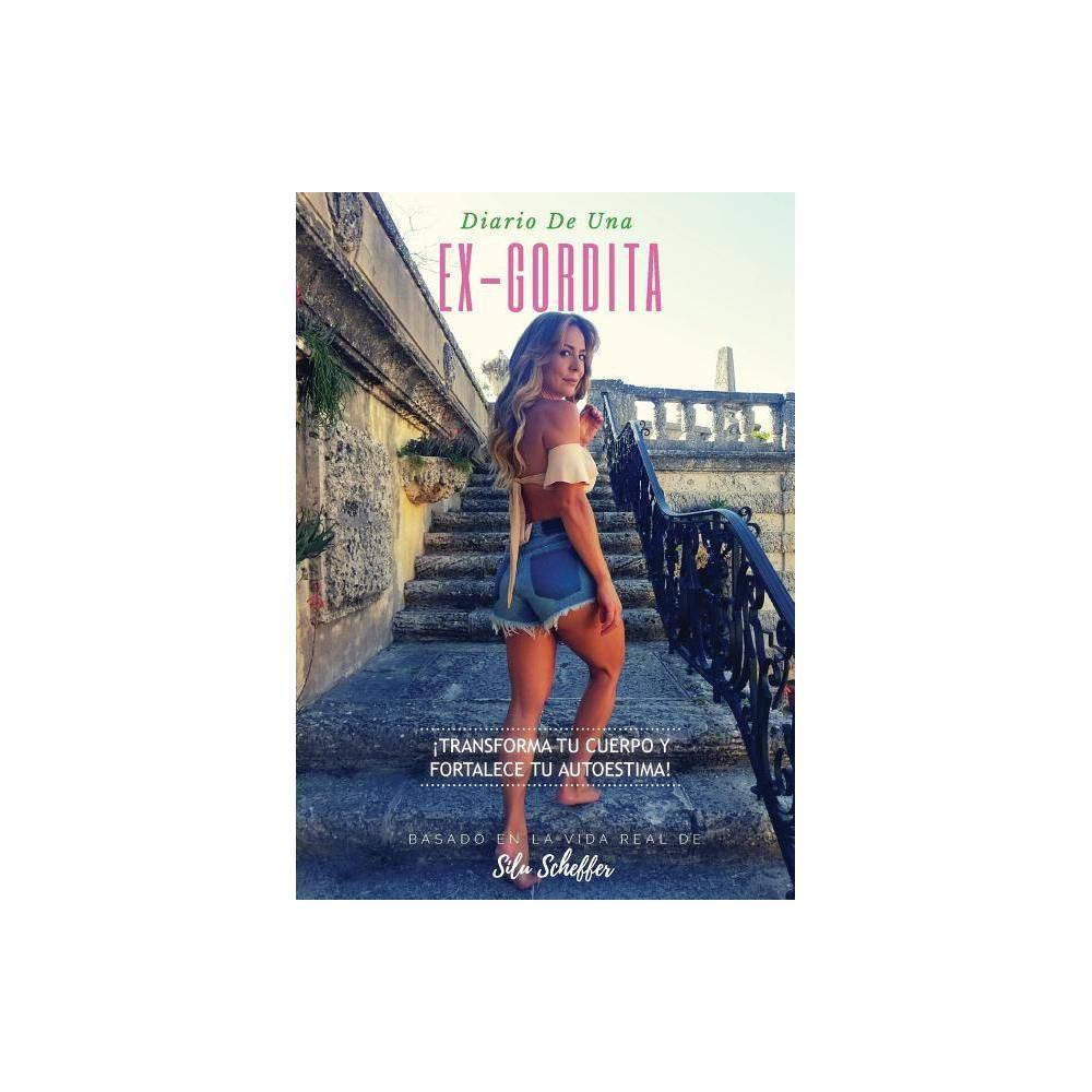 Diario De Una Ex Gordita By Silu Scheffer Paperback