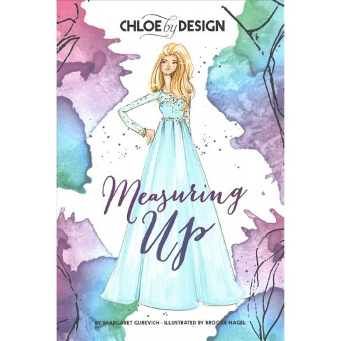 Measuring Up - (Chloe By Design) By Margaret Gurevich (Paperback ... 7f7cfac57275