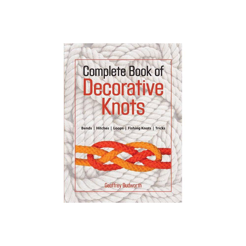 Complete Book Of Decorative Knots By Geoffrey Budworth Paperback