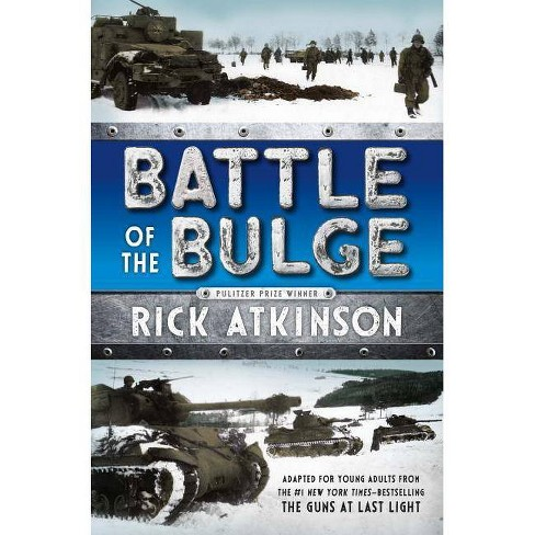Battle of the Bulge [the Young Readers Adaptation] - by  Rick Atkinson (Paperback) - image 1 of 1