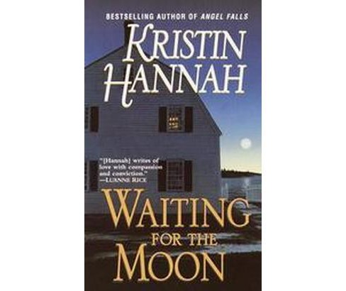 Waiting for the Moon (Paperback) (Kristin Hannah) - image 1 of 1