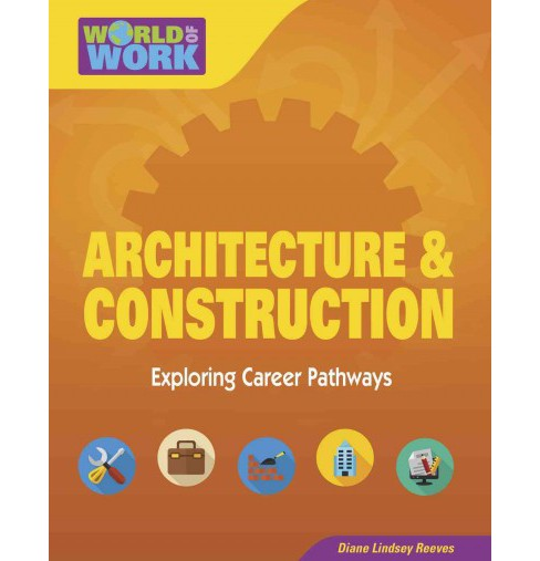 Architecture & Construction (Paperback) (Diane Lindsey Reeves) - image 1 of 1