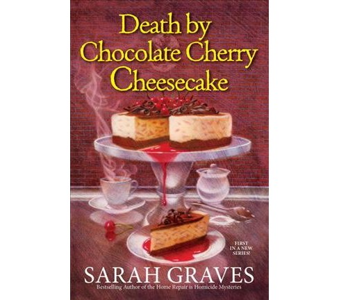 Death by Chocolate Cherry Cheesecake -  by Sarah Graves (Hardcover) - image 1 of 1