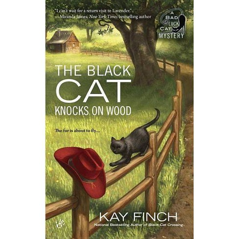 The Black Cat Knocks on Wood - (Bad Luck Cat Mystery) by  Kay Finch (Paperback) - image 1 of 1