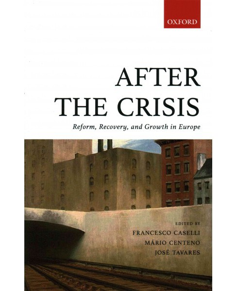 After the Crisis : Reform, Recovery, and Growth in Europe (Hardcover) - image 1 of 1