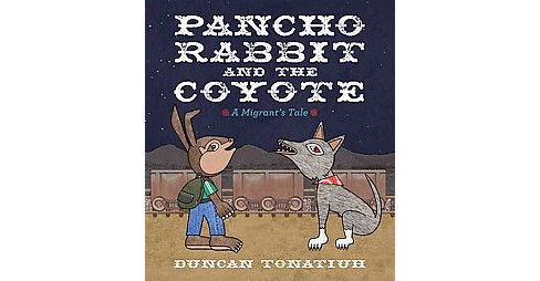 Pancho Rabbit and the Coyote (Hardcover) by Duncan Tonatiuh - image 1 of 1