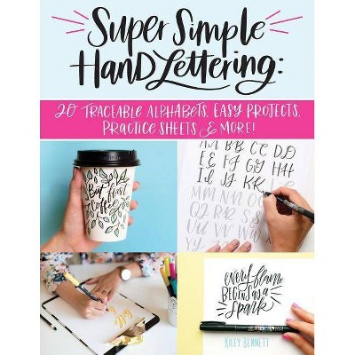 Super Simple Hand Lettering - by  Kiley Bennett (Paperback)