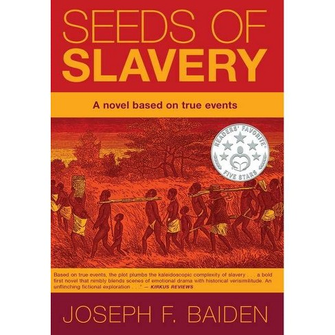 Seeds of Slavery - by  Joseph F Baiden (Hardcover) - image 1 of 1