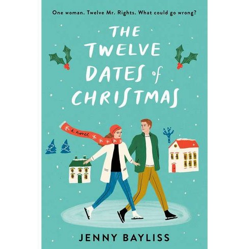 The Twelve Dates of Christmas - by Jenny Bayliss (Paperback) - image 1 of 1