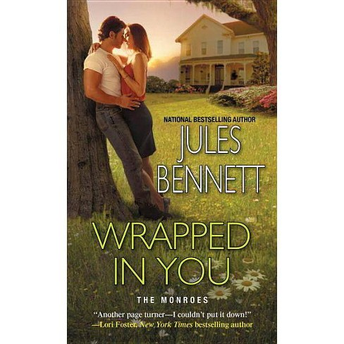 Wrapped in You - (Monroes) by  Jules Bennett (Paperback) - image 1 of 1