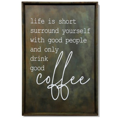 Metal Drink Good Coffee and Life is Short Printed Words Wall Art - StyleCraft