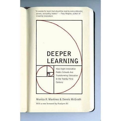 Deeper Learning - by  Monica R Martinez & Dennis McGrath (Paperback) - image 1 of 1