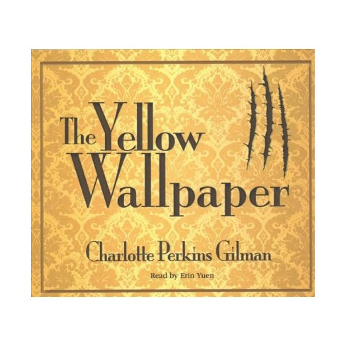 Yellow Wallpaper (Unabridged) (CD/Spoken Word) (Charlotte Perkins Gilman) : Target
