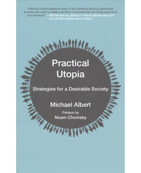 Practical Utopia : Strategies for a Desirable Society (Paperback) (Michael Albert) - image 1 of 1