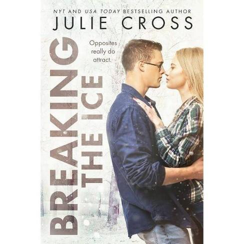 Breaking the Ice - (Juniper Falls) by  Julie Cross (Paperback) - image 1 of 1