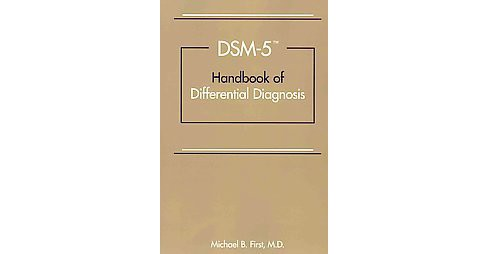 Dsm-5 Handbook of Differential Diagnosis (Paperback) (Michael B. First) - image 1 of 1