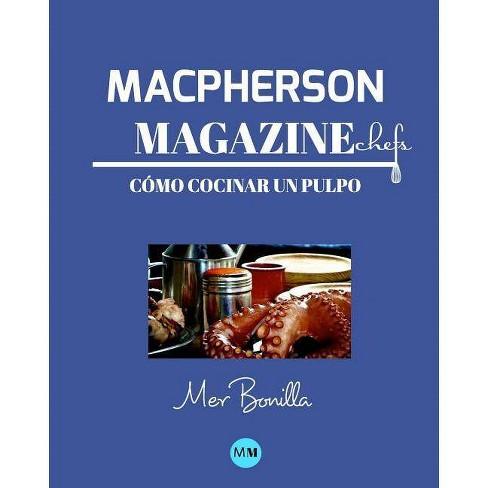 Macpherson Magazine Chef's - C�mo cocinar un pulpo - by  MacPherson Magazine (Paperback) - image 1 of 1