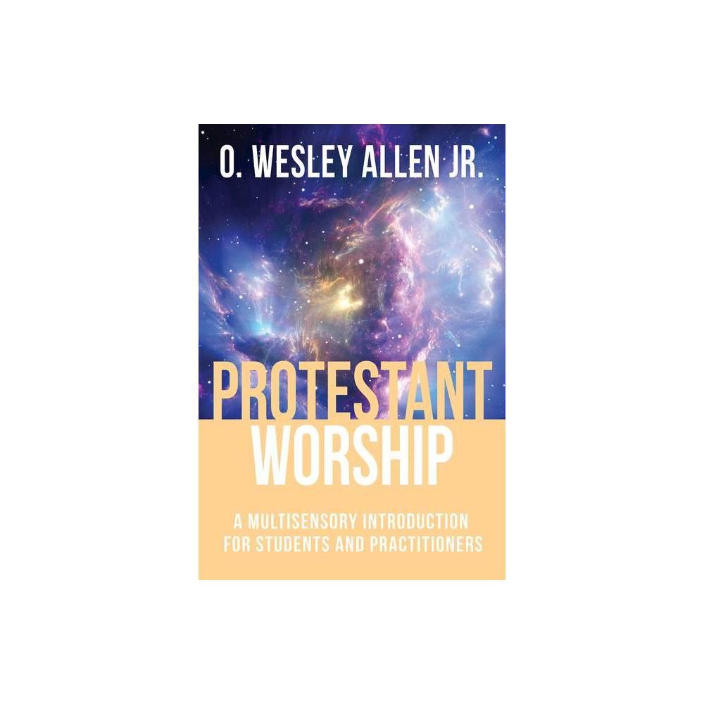 Protestant Worship By O Wesley Allen Paperback