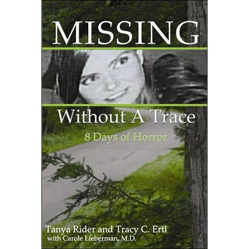 Missing Without a Trace - by  Tanya Rider & Tracy Ertl (Paperback) - image 1 of 1