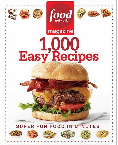 Food Network Magazine 1,000 Easy Recipes: Super Fun Food for Every Day by Food Network Magazine - image 1 of 1