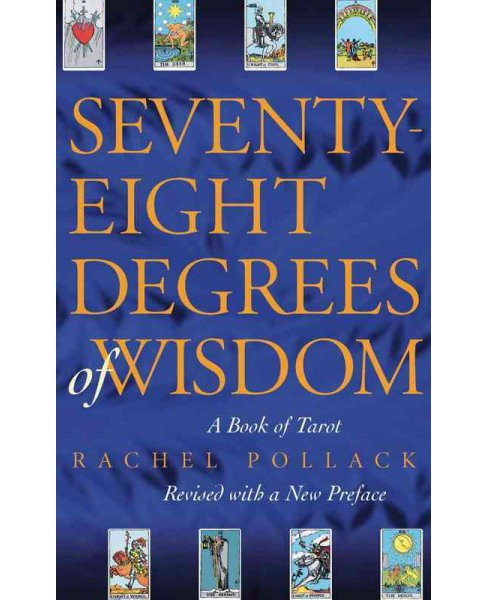 Seventy-Eight Degrees of Wisdom : A Book of Tarot -  by Rachel Pollack (Paperback) - image 1 of 1