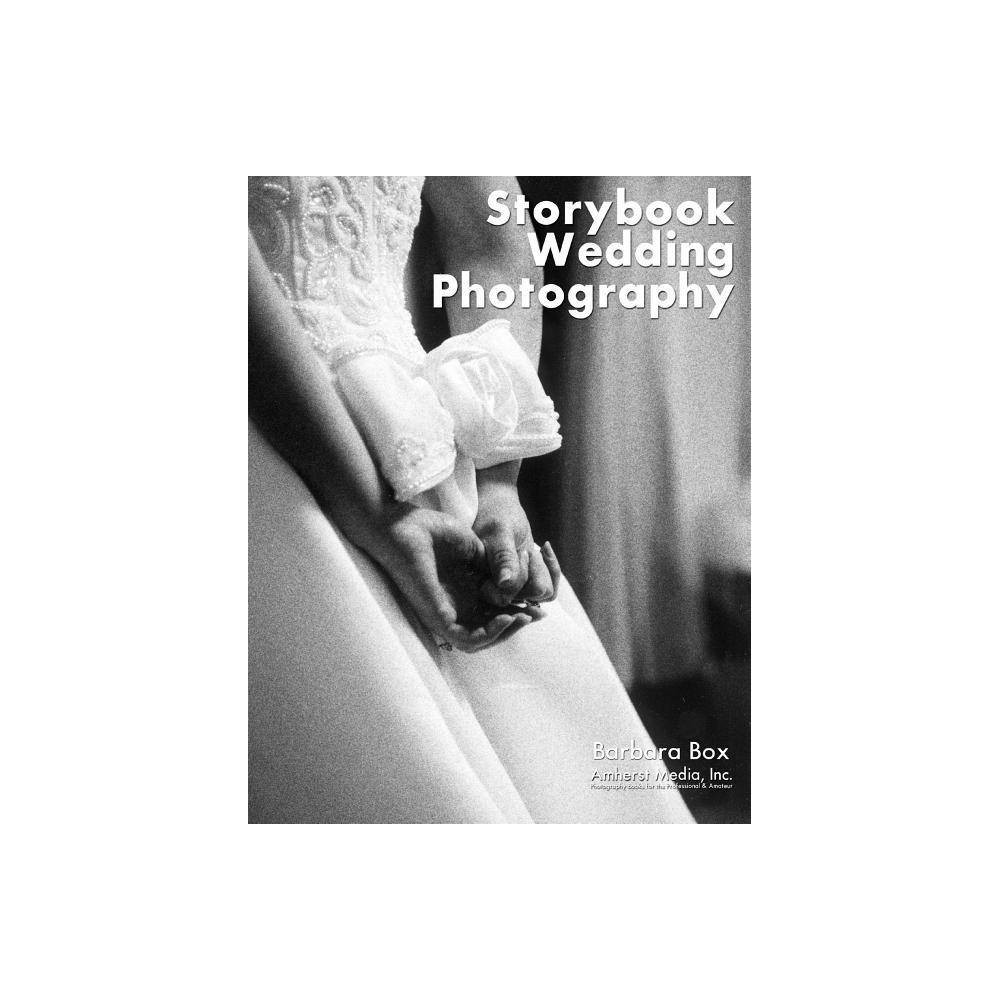 Storytelling Wedding Photography - by Barbara Boxer (Paperback) Creating a truly unique  storybook  wedding album involves combining black and white wedding candids with more traditional formal color photographs--as well as mementos and bits of text, poetry, and readings from the wedding. This book describes techniques to capture special moments at a wedding--intimate interactions, hugs, playfulness, and even tears. It also explains how to be unobtrusive by shooting with natural light and occasional flash. Instructions on how to market this unique style of wedding photography and portions of sample albums to use as models are included.