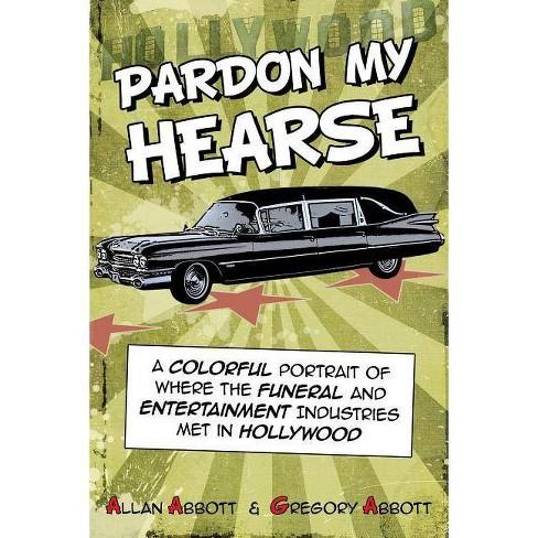 Pardon My Hearse - by  Allan Abbott & Greg Abbott (Paperback) - image 1 of 1