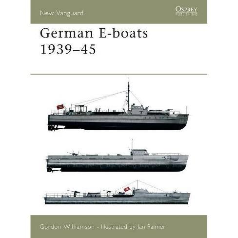 German E-Boats 1939-45 - (New Vanguard) by  Gordon Williamson (Paperback) - image 1 of 1