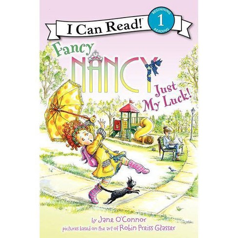 Just My Luck! - (I Can Read Fancy Nancy - Level 1 (Hardback))by  Jane O'Connor (Hardcover) - image 1 of 1