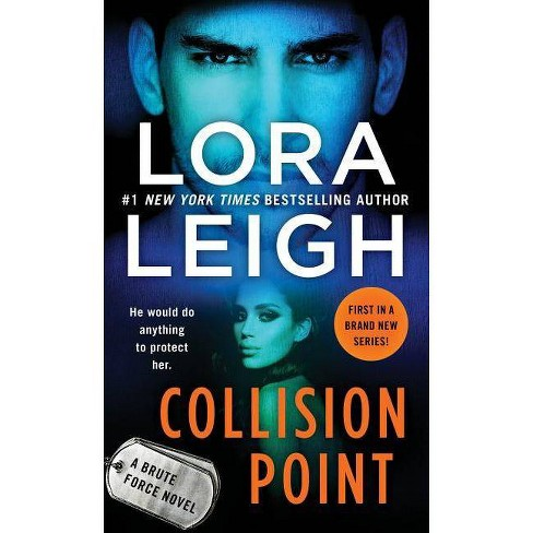 Collision Point - (Brute Force) by  Lora Leigh (Paperback) - image 1 of 1