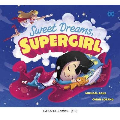 Sweet Dreams, Supergirl - (DC Super Heroes) by  Michael Dahl (Hardcover)
