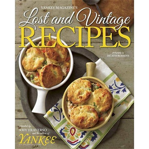 Yankee Magazine's Lost and Vintage Recipes - by  Amy Traverso (Hardcover) - image 1 of 1