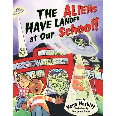 The Aliens Have Landed at Our School - (Giggle Poetry) by  Kenn Nesbitt (Paperback) - image 1 of 1
