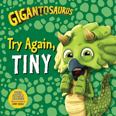 Gigantosaurus: Try Again, Tiny - by  Cyber Group Studios (Paperback)