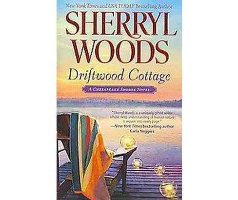 Driftwood Cottage ( Chesapeake Shores) (Paperback) by Sherryl Woods - image 1 of 1