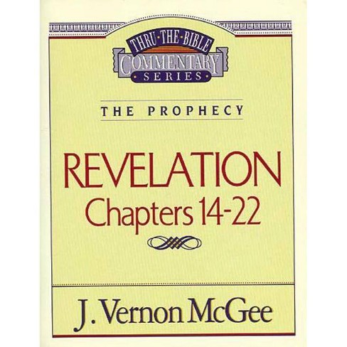 Thru the Bible Vol. 60: The Prophecy (Revelation 14-22) - by  J Vernon McGee (Paperback) - image 1 of 1