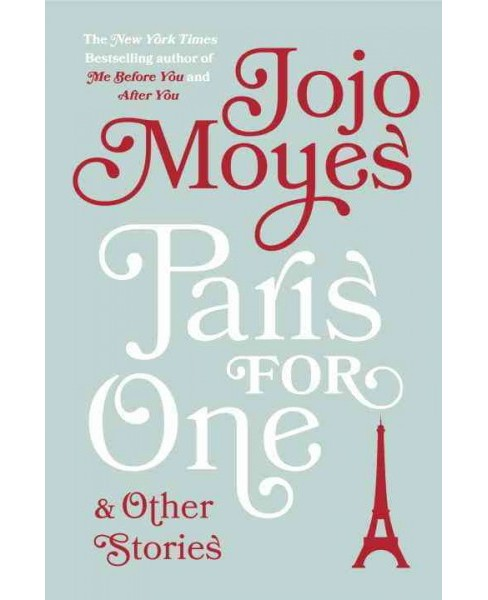 Paris for One and Other Stories (Paperback) (Jojo Moyes) - image 1 of 1