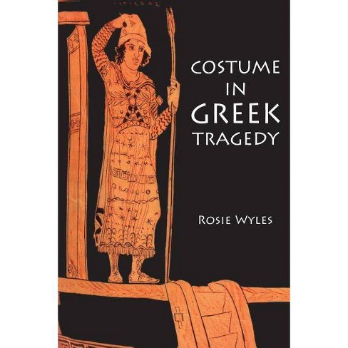 Costume in Greek Tragedy - by  Rosie Wyles (Paperback) - image 1 of 1