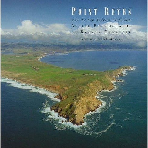Point Reyes and the San Andreas Fault Zone - by  Robert Campbell (Hardcover) - image 1 of 1