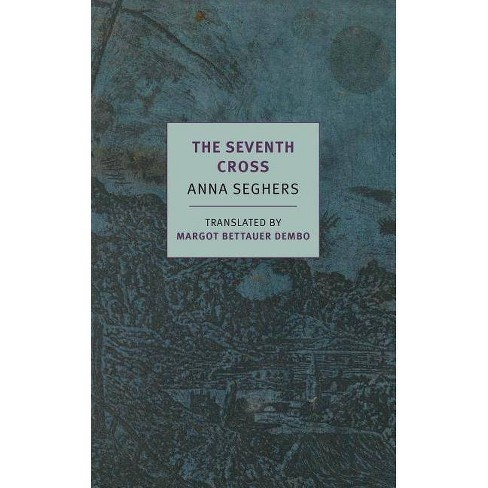 The Seventh Cross - by  Anna Seghers (Paperback) - image 1 of 1