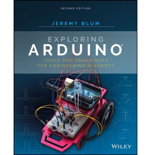 Exploring Arduino : Tools and Techniques for Engineering Wizardry: Website Associated With Book - image 1 of 1