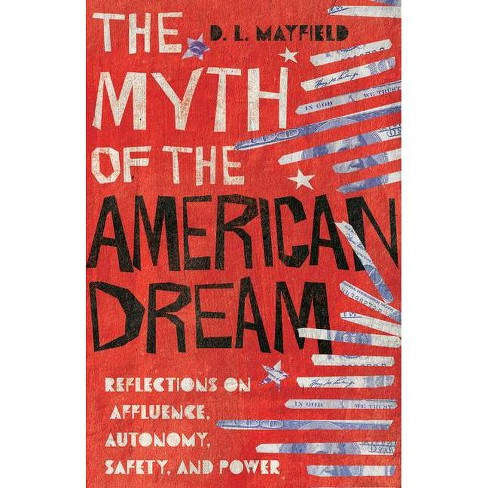 The Myth Of The American Dream - By D L Mayfield (Hardcover) : Target