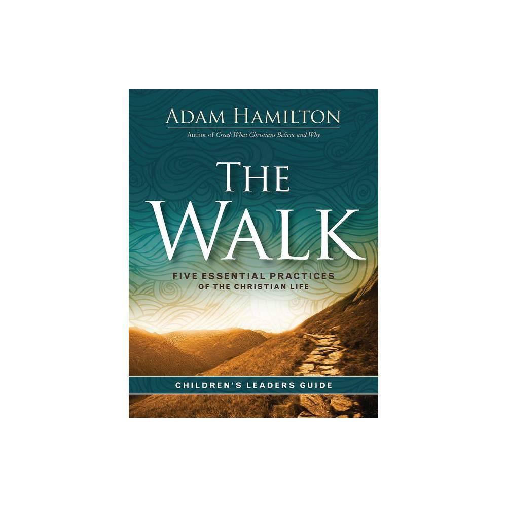 The Walk Children S Leader Guide By Adam Hamilton Paperback