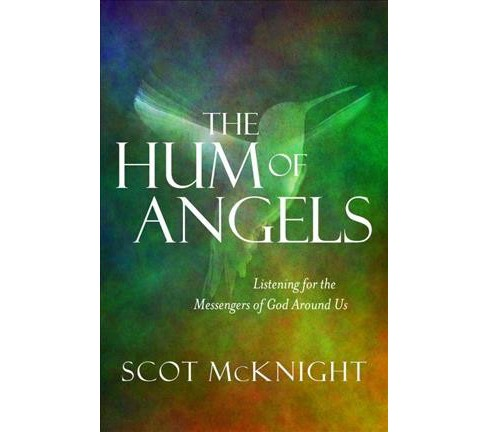 Hum of Angels (Hardcover) (Scot McKnight) - image 1 of 1
