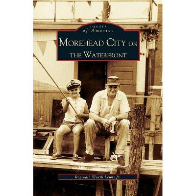 Morehead City on the Waterfront (Images of America)