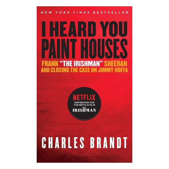 I Heard You Paint Houses - by  Charles Brandt (Paperback) - image 1 of 1