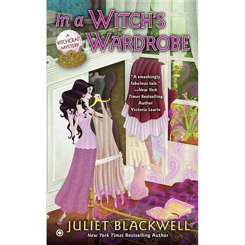 In a Witch's Wardrobe - (Witchcraft Mysteries) by  Juliet Blackwell (Paperback) - image 1 of 1
